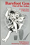 Barefoot Gen: Out of the Ashes (A Cartoon Story of Hiroshima)
