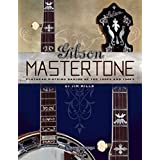 Gibson's Mastertones: Flathead 5-String Banjos of the 1930s and 1940s