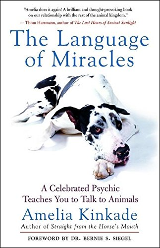 Download The Language of Miracles: A Celebrated Psychic Teaches You to Talk to Animals 1577315103