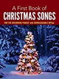 A First Book of Christmas Songs for the Beginning Pianist: w…