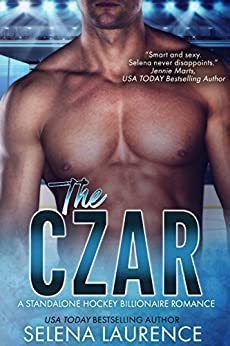 The Czar: A Standalone Hockey Billionaire Romance by [Laurence, Selena]