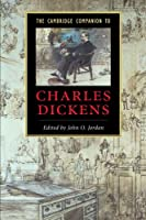 The Cambridge Companion to Charles Dickens (Cambridge Companions to Literature)