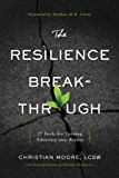 The Resilience Breakthrough: 27 Tools for Turning Adversity into Action (English Edition)