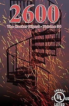 [Magazine, 2600]の2600: The Hacker Digest - Volume 34 (English Edition)