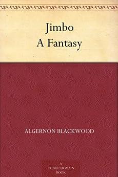 Jimbo A Fantasy by [Blackwood, Algernon]