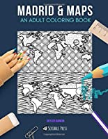 MADRID & MAPS: AN ADULT COLORING BOOK: Madrid & Maps - 2 Coloring Books In 1