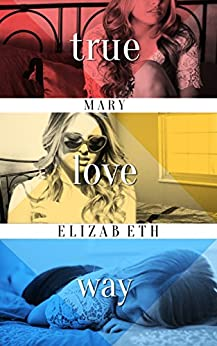 True Love Way by [Elizabeth, Mary]