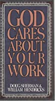 God Cares about Your Work: