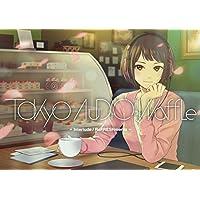 Tokyo audio waffle -Interlude ReFRESHments-