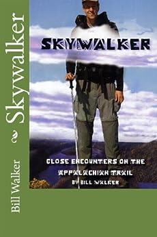 Skywalker-Close Encounters on the Appalachian trail by [Walker, Bill]