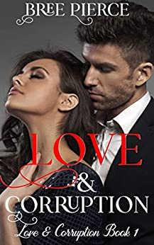 Love & Corruption by [Pierce, Bree]