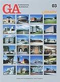 GA Contemporary Architecture 03―ライブラリー LIBRARY (現代建築シリーズ)
