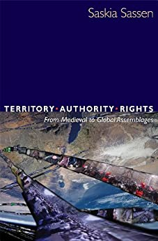 [Sassen, Saskia]のTerritory, Authority, Rights: From Medieval to Global Assemblages