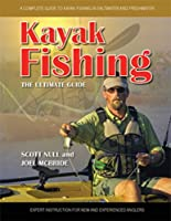 Kayak Fishing: A Complete Guide to Kayak Fishing in Saltwater and Freshwater [DVD]