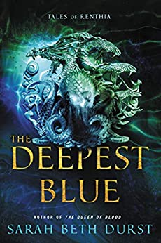 The Deepest Blue: Tales of Renthia by [Durst, Sarah Beth]