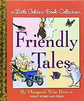 Friendly Tales (Little Golden Book Treasury)