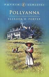 Pollyanna: Complete and Unabridged (Puffin Classics)