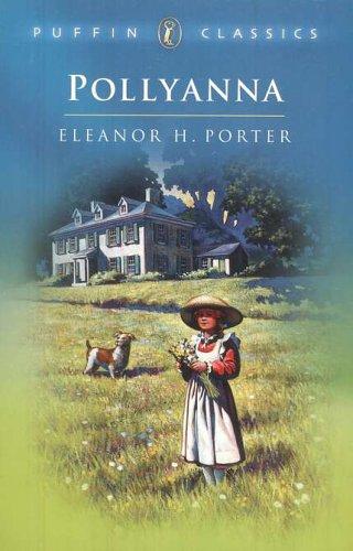 Pollyanna: Complete and Unabridged (Puffin Classics)の詳細を見る