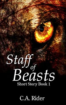 Staff of Beasts (Short Story Book 1) by [Rider, C.A.]