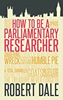 In The Thick of It: How to be a Parliamentary Staffer