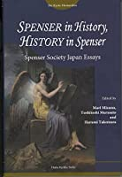 SPENSER in History, HISTORY in Spenser  Spenser Society Japan Essays (The Kyoto Humanities)