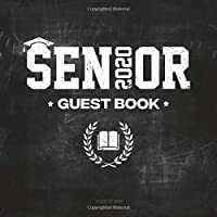 Senior Guest Book Class Of 2020: Blank Lined Graduation Sign In Journal With Gift Log 110 Pages