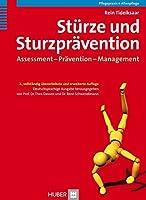 Stuerze und Sturzpraevention: Assessment - Praevention - Management