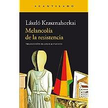 Melancolía de la resistencia (Narrativa del Acantilado nº 17) (Spanish Edition)