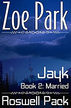 Jayk: Married (Roswell Pack Book 2) by [Park, Zoe]