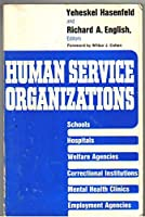 Human Service Organizations: A Book of Readings