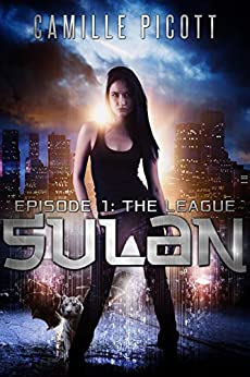 The League (Sulan, Episode 1) by [Picott, Camille]
