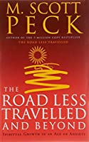The Road Less Travelled And Beyond: Spiritual Growth in an Age of Anxiety by M. Scott Peck(1999-02-04)