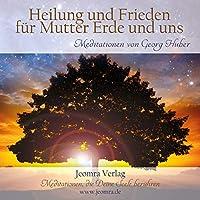 Heilung und Frieden fuer Mutter Erde und uns