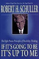 If It's Going to Be It's Up to Me: The Eight Proven Principles of Possibility Thinking【洋書】 [並行輸入品]