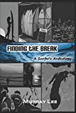 Finding the Break: A Surfer's Anthology 画像