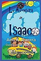 La aventura de Isaac: Del Libro 1 de la coleccion - Cuento No.10 (Los MIL y un DIAS: Cuentos Juveniles Cortos)