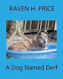 A Dog Named Derf by [Price, Raven  H., Price, Raven H.]