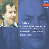 Bach: The Six French Suites by ANDRAS SCHIFF (1993-08-10)
