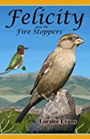 Felicity and the Fire Stoppers