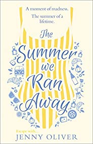 The Summer We Ran Away: From the author of uplifting women's fiction and bestsellers, like The Summerhouse by