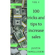 100 Tips and Tricks To Increase Sales