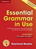 Essential Grammar in Use with Answers and Interactive eBook: A Self-Study Reference and Practice Book for Elementary Learners of English(書籍/雑誌)