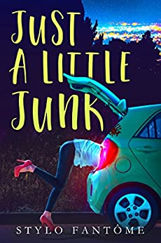 Just a Little Junk by [Fantome, Stylo]
