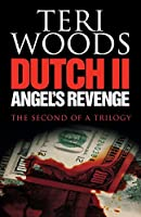 Dutch II: Angel's Revenge (Dutch Trilogy)