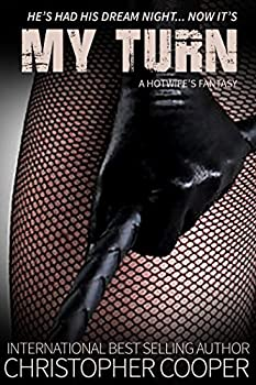 My Turn: A Hotwife's Fantasy (English Edition)