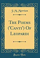 The Poems ('canti') of Leopardi (Classic Reprint)