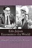 Edo Japan Encounters the World: Conversations Between Donald Keene and Shiba Ryotaro (JAPAN LIBRARY)