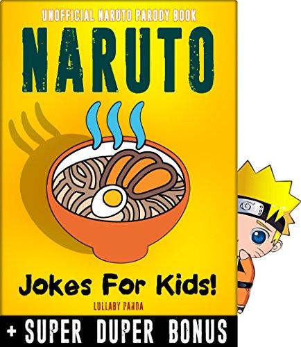 NARUTO: 100+ Funny jokes and memes for Children (NARUTO parody book) + SUPER BONUS (English Edition)