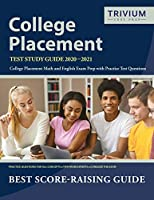 College Placement Test Study Guide 2020-2021: College Placement Math and English Exam Prep with Practice Test Questions
