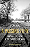 A Passing Fury: Searching for Justice at the End of World War II